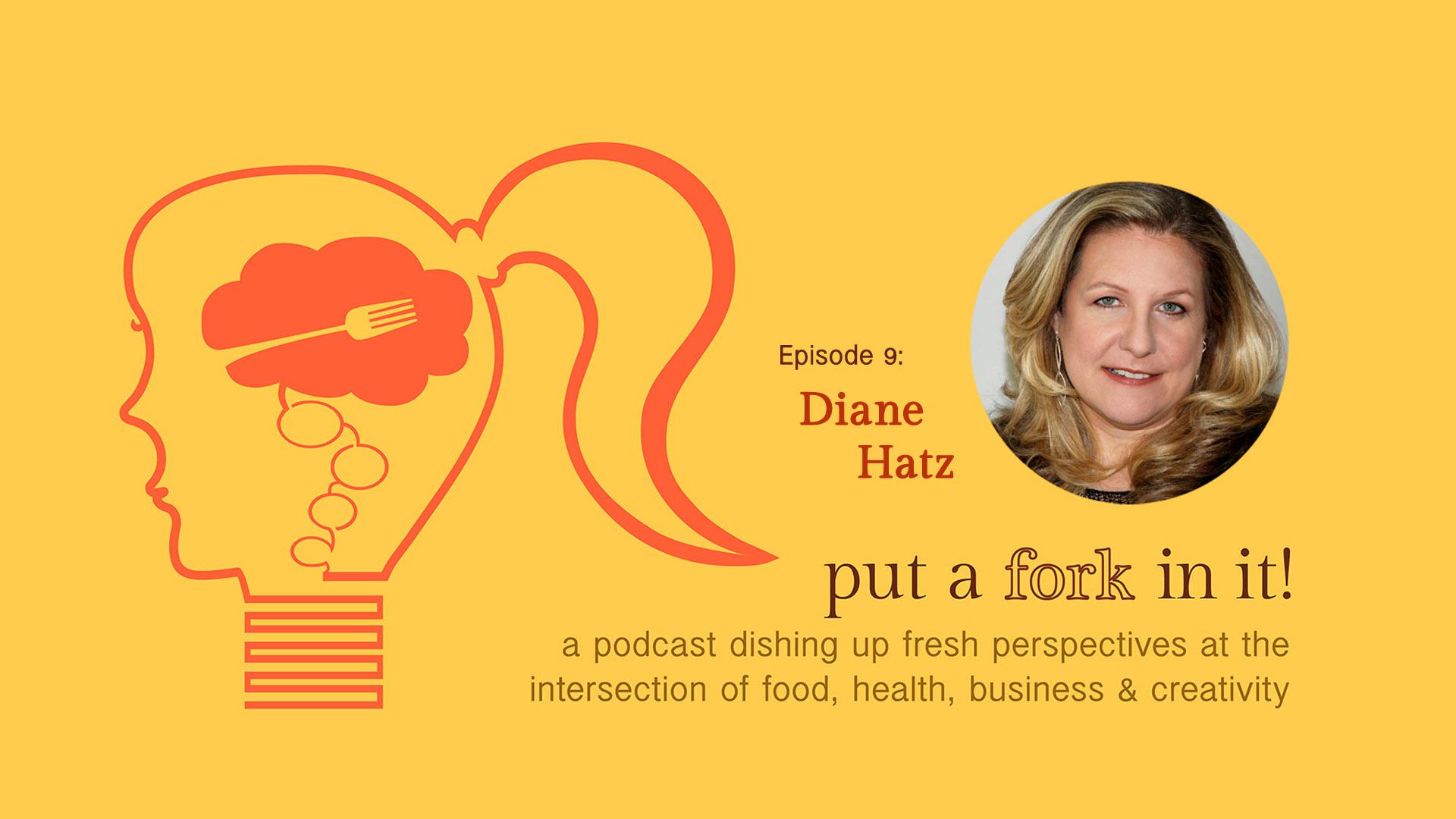 PAFII Episode 9: Diane Hatz, Founder & Executive Director of ChangeFood.org