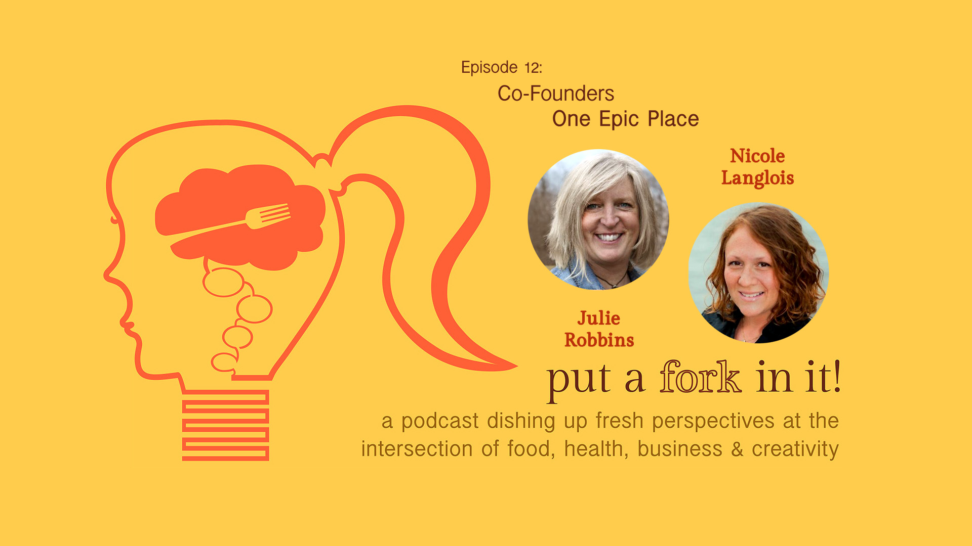 PAFII Episode 12: Julie Robbins & Nicole Langlois, Co-Founders, One Epic Place