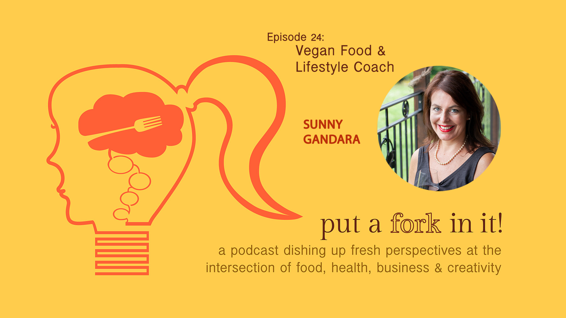 24: Sunny Gandara, vegan lifestyle consultant, blogger, entrepreneur