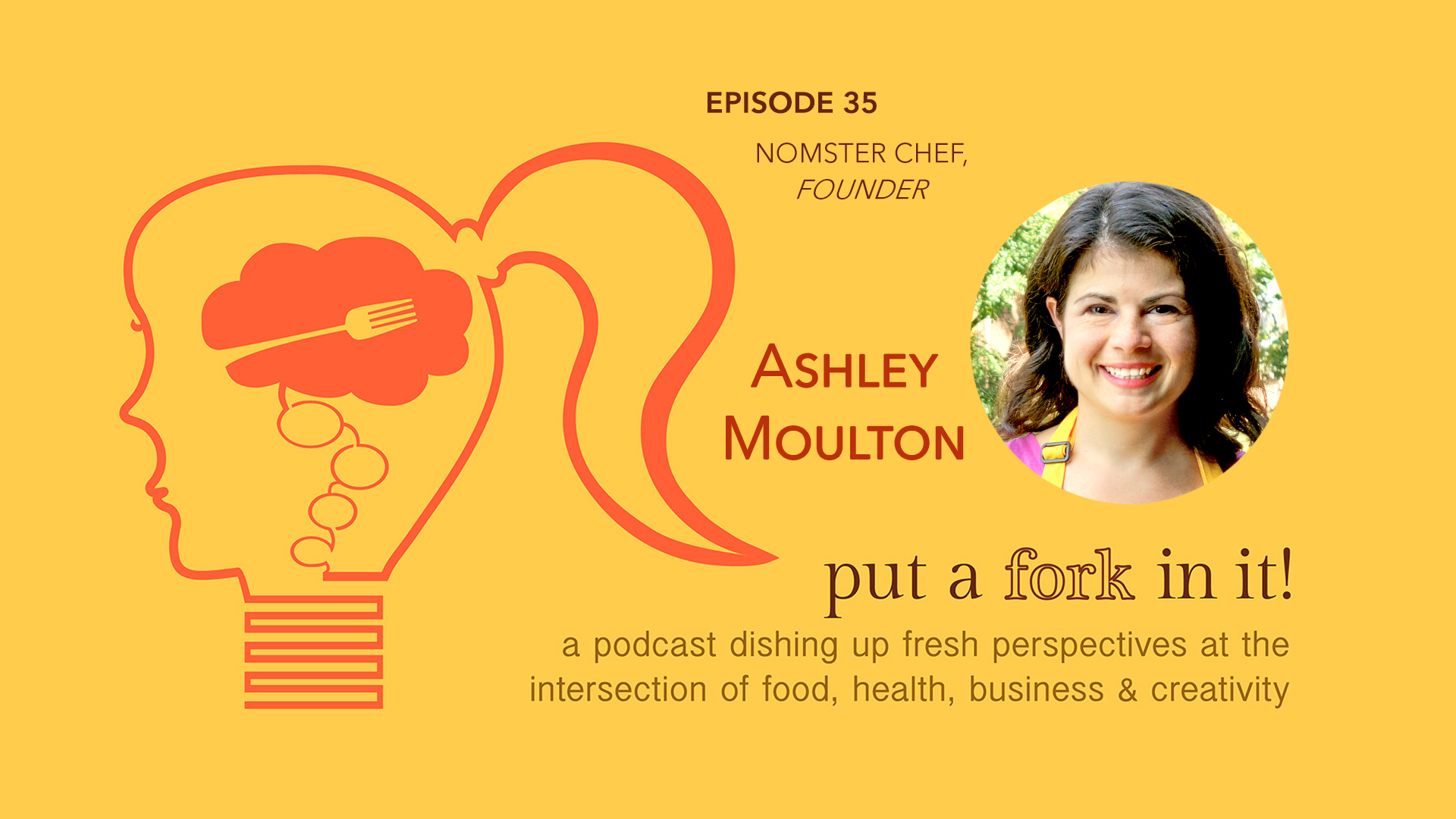 35: Ashley Moulton, Founder, Nomster Chef