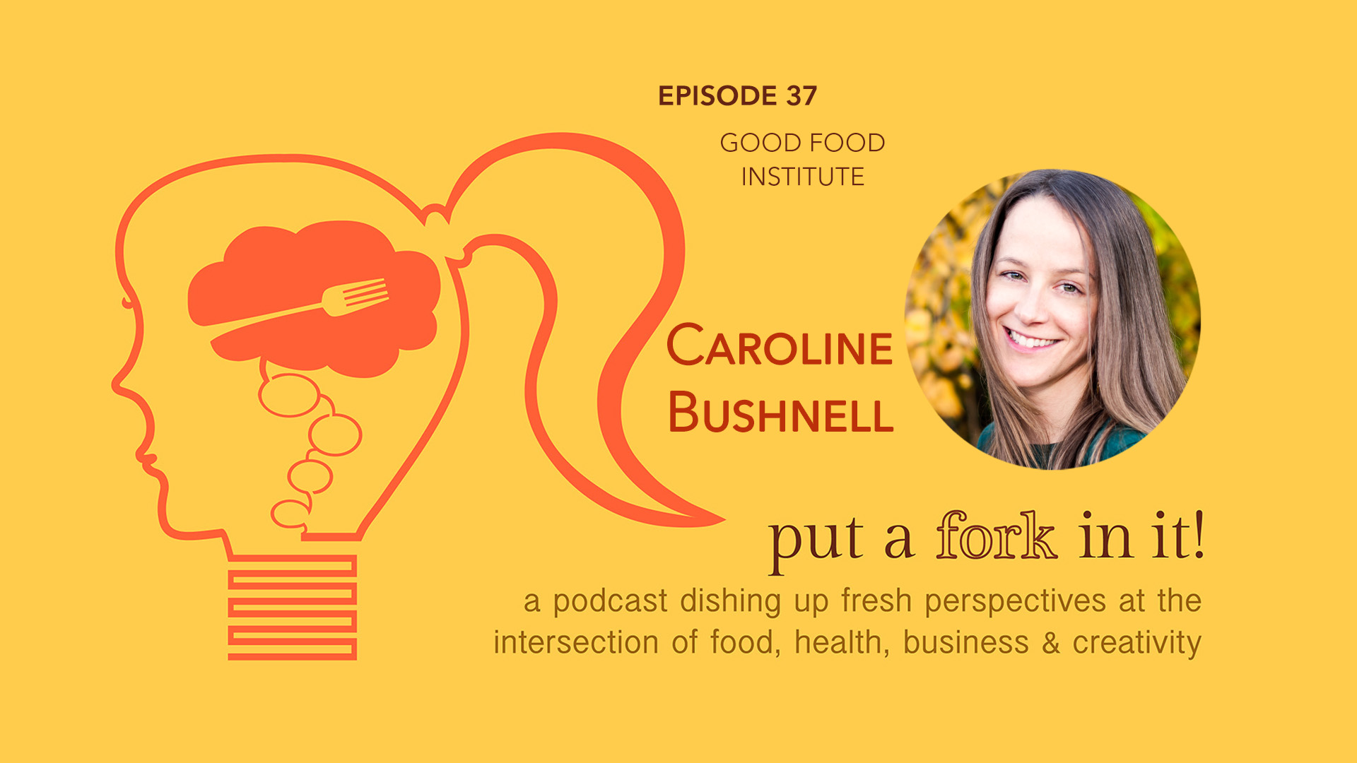 37: Caroline Burnell, Marketing Manager of Good Food Institute