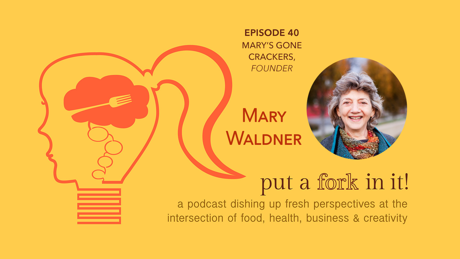 40: Mary Waldner, Founder of Mary's Gone Crackers