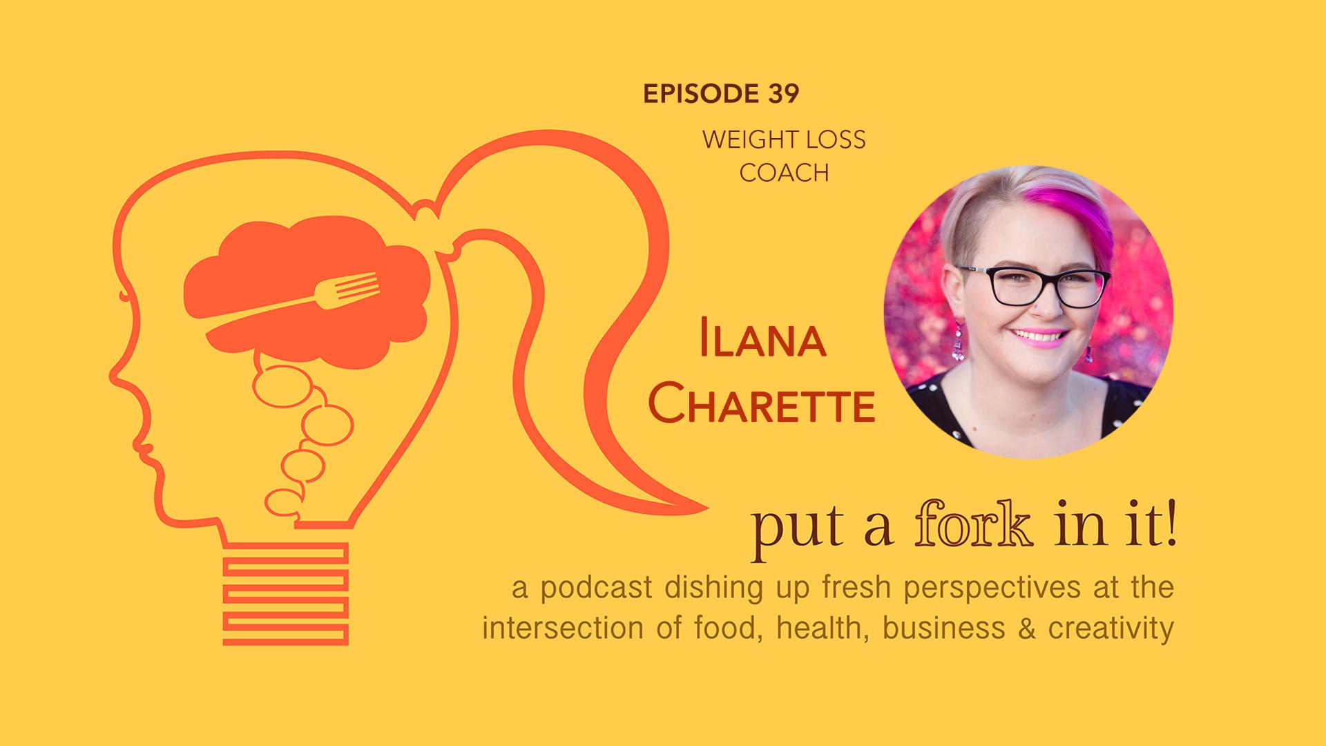 39: Ilana Charette, Life Coach