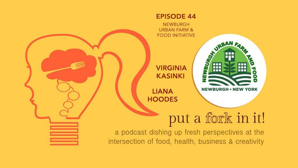 PAFII Episode 44 - Newburgh Urban Farm and Food Initiative